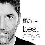 Brian Kennedy Best Days - Single