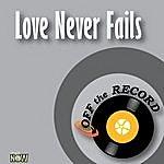 Off The Record Love Never Fails - Single