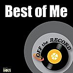 Off The Record Best Of Me - Single