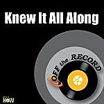 Off The Record Knew It All Along - Single