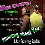 Kkay Thinking About You (Feat. Sparkle) - Single