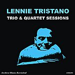 Lennie Tristano Trio & Quartet Sessions