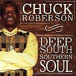 Chuck Roberson Deep South Southern Soul