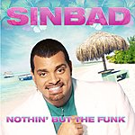 Sinbad Nothin' But The Funk