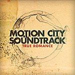 Motion City Soundtrack True Romance