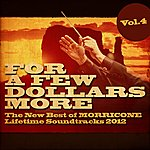 Ennio Morricone For A Few Dollars More, Vol. 4 (The New Best Of Morricone Lifetime Soundtracks 2012 )