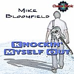 Michael Bloomfield Knockin' Myself Out