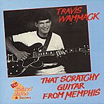 Travis Wammack That Scratchy Guitar From Memphis