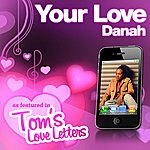 Danah Your Love As Featured In Tom's Love Letters - Single