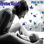 Dreamvision Part Of Me - Single