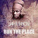 Jah Mason Run The Place