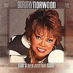Dorothy Norwood God's Been Just That Good