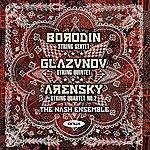 The Nash Ensemble Borodin: String Sextet (Unfinished) - Glazunov:: String Quintet Op39 - Arensky: String Quartet No. 2 Op35