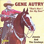 "Gene Autry ""That's How I Got My Start"" - Jimmie And The Cowboys"