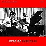 Tamba Trio Debut & Live