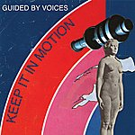 Guided By Voices Keep It In Motion - Single