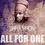 Jah Mason All For One