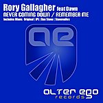 Rory Gallagher Never Coming Down / Remember Me (Feat. Dawn)