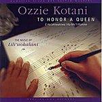 Ozzie Kotani To Honor A Queen (E Ho'ohiwahiwa I Ka Mo'i Wahine) - The Music Of Lili'uokalani
