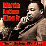 Martin Luther King, Jr. The Anthology 1957-1968