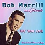 Bob Merrill Let 'em Roll