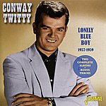 Conway Twitty Lonely Blue Boy (1957-59)