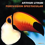 Arthur Lyman Percussion Spectacular