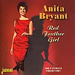 Anita Bryant Red Feather Girl (The Ultimate Collection)
