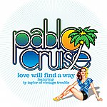 Pablo Cruise Love Will Find A Way (Feat. Ty Taylor)