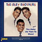 The Isley Brothers You Make Me Want To Shout