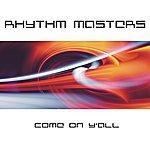 Rhythm Masters Come On Y'all - Ep
