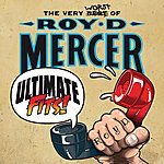 Roy D. Mercer Ultimate Fits - The Very Worst Of Roy D. Mercer