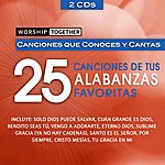 Worship Together Worship Together: 25 Canciones De Tus Alabanzas Favoritas