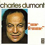 Charles Dumont Une Femme