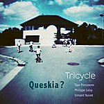 Tricycle Queskia?