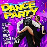 The Dance Party Dance Party - Fox Trot, Waltz, Polka, Tango, Square Dance, Swing & Hula