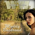 Wayne Wonder Muddy Backroad