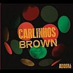 Carlinhos Brown Adobró