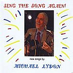 Michael Lydon Sing The Song Again!