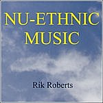 Rik Roberts Nu-Ethnic Music