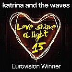 Katrina & The Waves Love Shine A Light (15th Anniversary Edition) - Ep