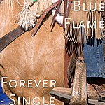 Blue Flame Forever - Single