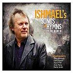 Ishmael Ishmael's Songs & Hymns