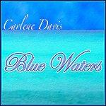 Carlene Davis Blue Waters
