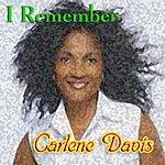 Carlene Davis I Remember