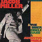 Jacob Miller Jacob Miller (With The Inner Circle Band & Augustus Pablo)