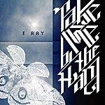 Eray Take Me By The Hand - Single