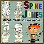 Spike Jones Kids The Classics