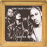 Bone Thugs-N-Harmony I Am The King