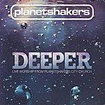 Planetshakers Deeper